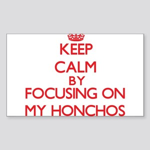 Keep Calm by focusing on My Honchos Sticker