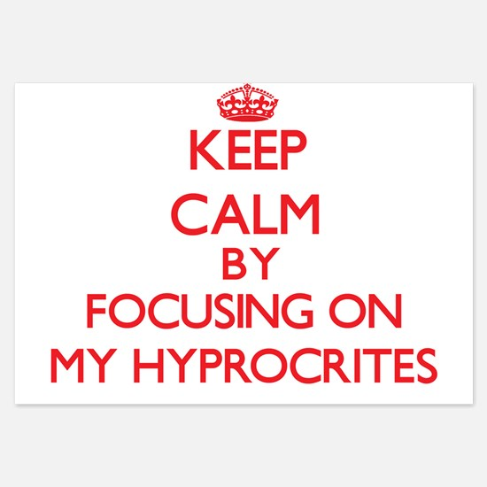 Keep Calm by focusing on My Hyprocrite Invitations