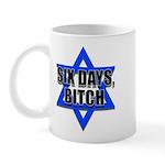 """Six Days, Bitch"" Mug"