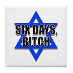 """Six Days, Bitch"" Tile Coaster"