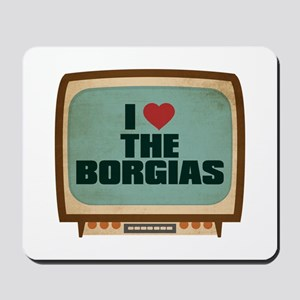 Retro I Heart The Borgias Mousepad