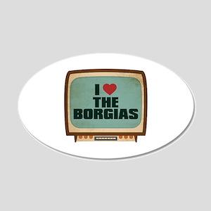 Retro I Heart The Borgias 22x14 Oval Wall Peel