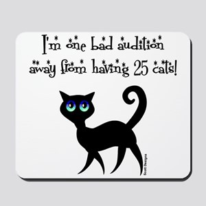One Bad Audition Away Mousepad