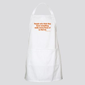 People Who Think They Know Everything... BBQ Apron
