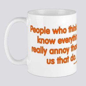 People Who Think They Know Everything... Mug
