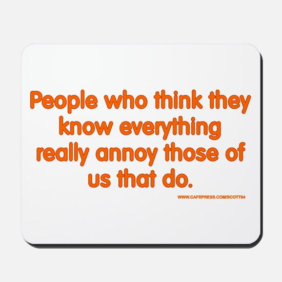 People Who Think They Know Everything... Mousepad