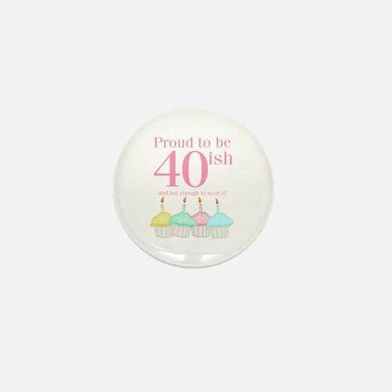 40ish Birthday Mini Button