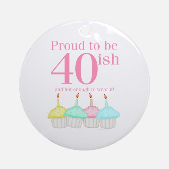 40ish Birthday Ornament (Round)