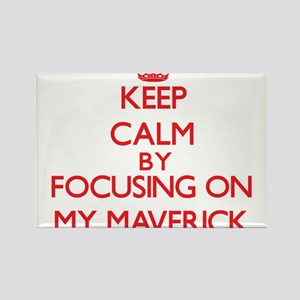 Keep Calm by focusing on My Maverick Magnets