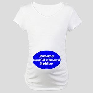 Future WR Holder Maternity T-Shirt