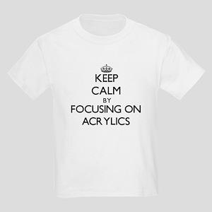 Keep Calm by focusing on Acrylics T-Shirt