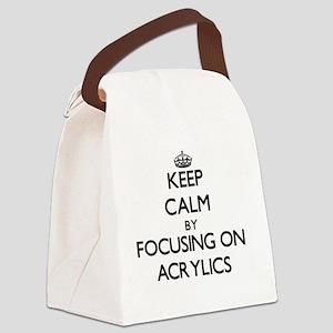 Keep Calm by focusing on Acrylics Canvas Lunch Bag