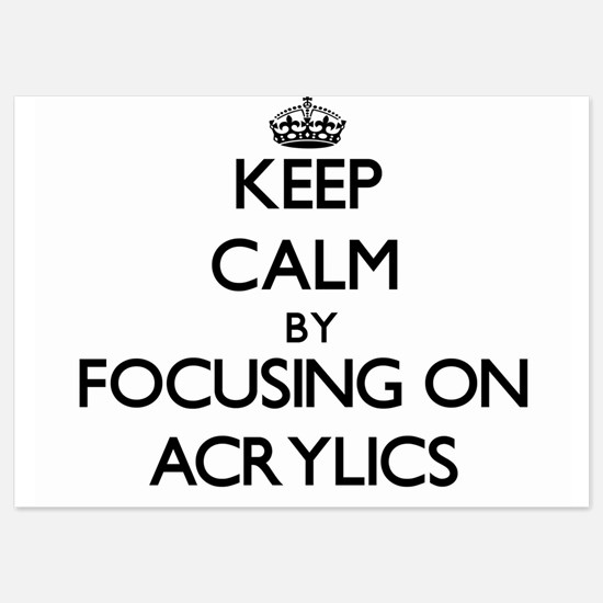 Keep Calm by focusing on Acrylics Invitations