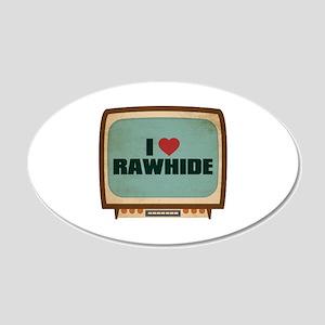 Retro I Heart Rawhide 22x14 Oval Wall Peel