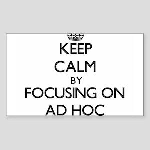 Keep Calm by focusing on Ad Hoc Sticker