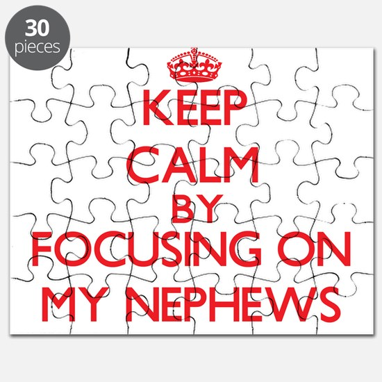 Keep Calm by focusing on My Nephews Puzzle
