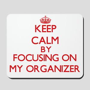 Keep Calm by focusing on My Organizer Mousepad