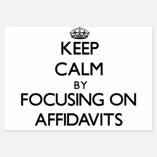 Keep Calm by focusing on Affidavits Invitations