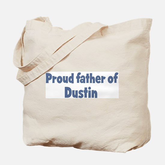 Proud father of Dustin Tote Bag