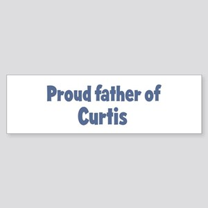 Proud father of Curtis Bumper Sticker
