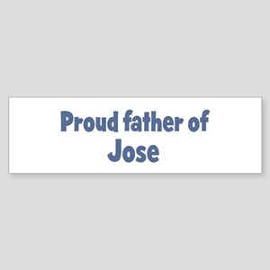 Proud father of Jose Bumper Sticker