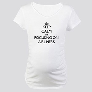 Keep Calm by focusing on Airline Maternity T-Shirt