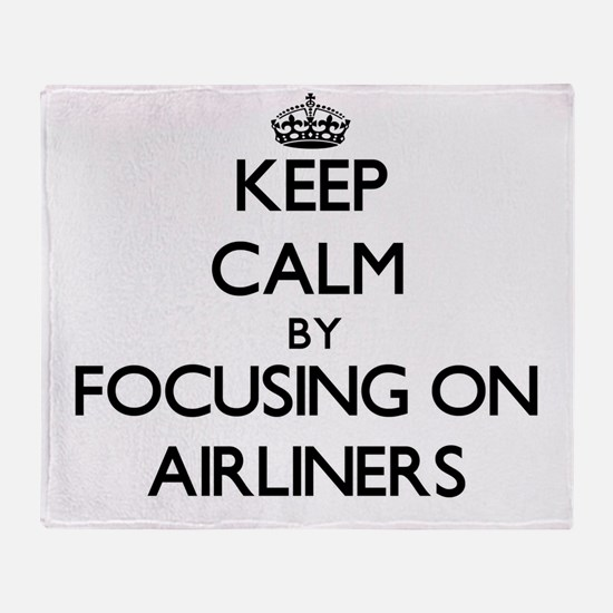 Keep Calm by focusing on Airliners Throw Blanket