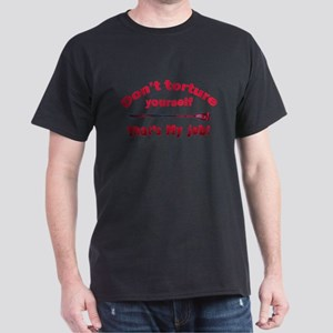 Don't torture yourself Dark T-Shirt