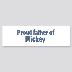 Proud father of Mickey Bumper Sticker
