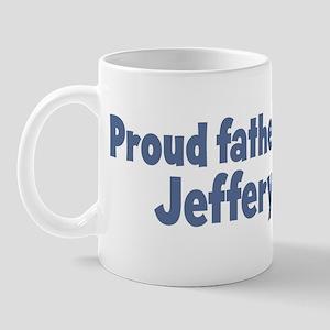 Proud father of Jeffery Mug