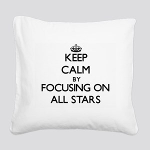 Keep Calm by focusing on All- Square Canvas Pillow