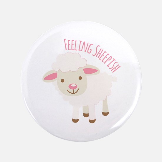 "Feeling Sheepish 3.5"" Button"
