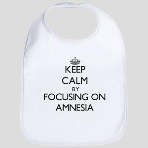Keep Calm by focusing on Amnesia Bib