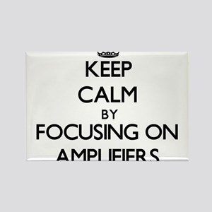 Keep Calm by focusing on Amplifiers Magnets