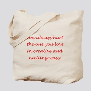 Hurt the one you love Tote Bag