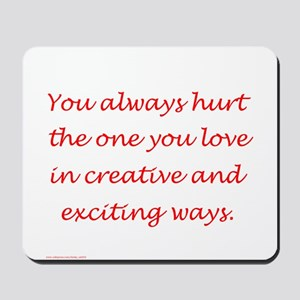 Hurt the one you love Mousepad
