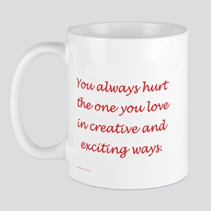 Hurt the one you love Mug