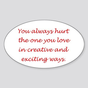 Hurt the one you love Oval Sticker