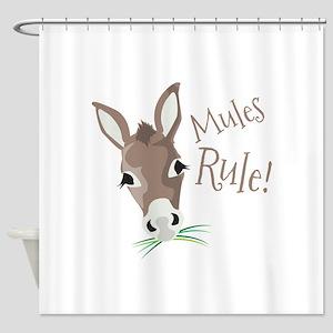 Mules Rule Shower Curtain
