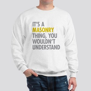 Its A Masonry Thing Sweatshirt