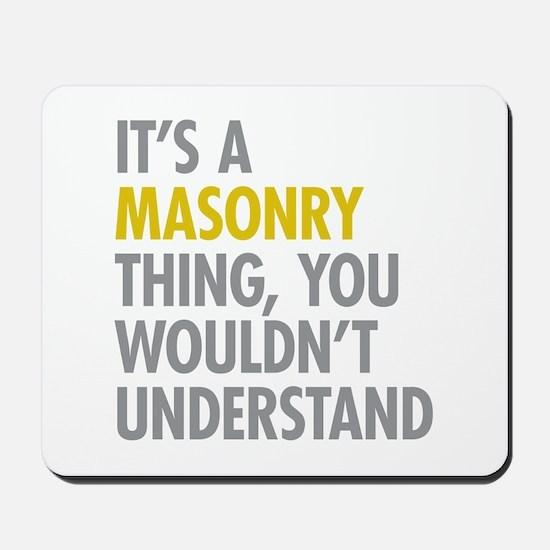 Its A Masonry Thing Mousepad