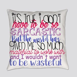 so sarcastic humor Everyday Pillow