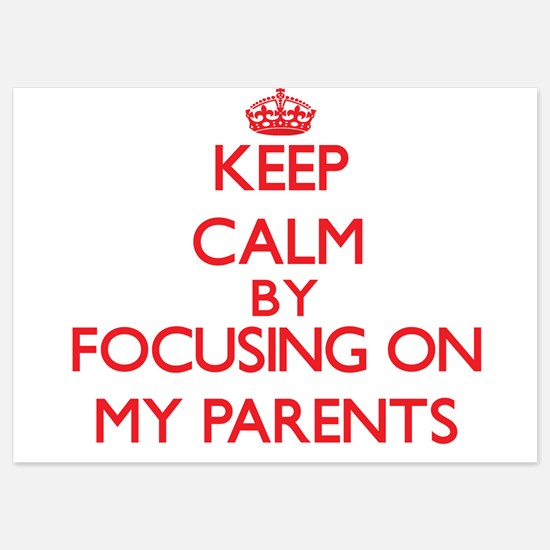 Keep Calm by focusing on My Parents Invitations