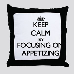 Keep Calm by focusing on Appetizing Throw Pillow