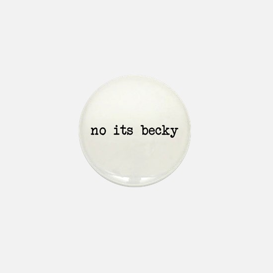 no its becky Mini Button