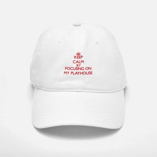 Keep Calm by focusing on My Playhouse Baseball Baseball Cap