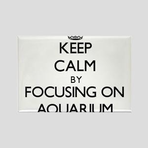 Keep Calm by focusing on Aquarium Magnets