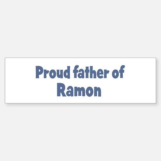 Proud father of Ramon Bumper Bumper Bumper Sticker