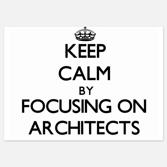 Keep Calm by focusing on Architects Invitations