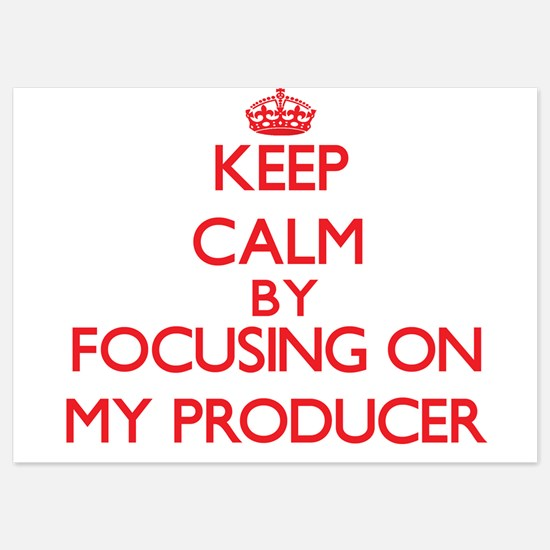 Keep Calm by focusing on My Producer Invitations